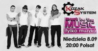 Dear Friends! KOZAK SYSTEM on Must Be The Music - Tylko muzyka!! Channel Polsat, Sunday, 8.09, 20.00